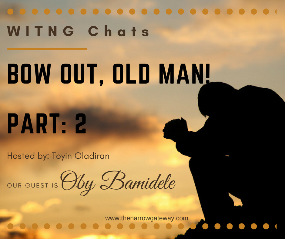 Bow out, old man (part 2)