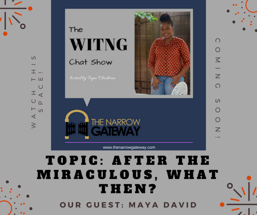 Next on The W.I.T.N.G Chat Show – After The Miraculous, What then?