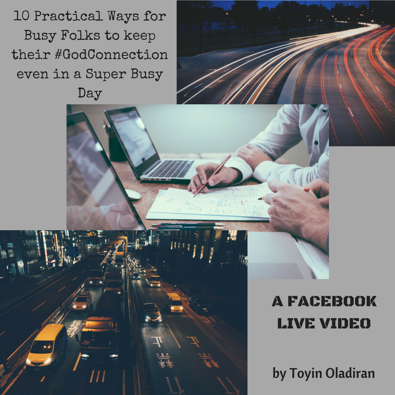 10 Practical Ways for Busy Folks to keep their #GodConnection even in a Super Busy Day
