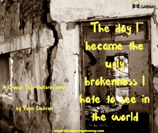 The day I became the ugly brokenness I see in the world