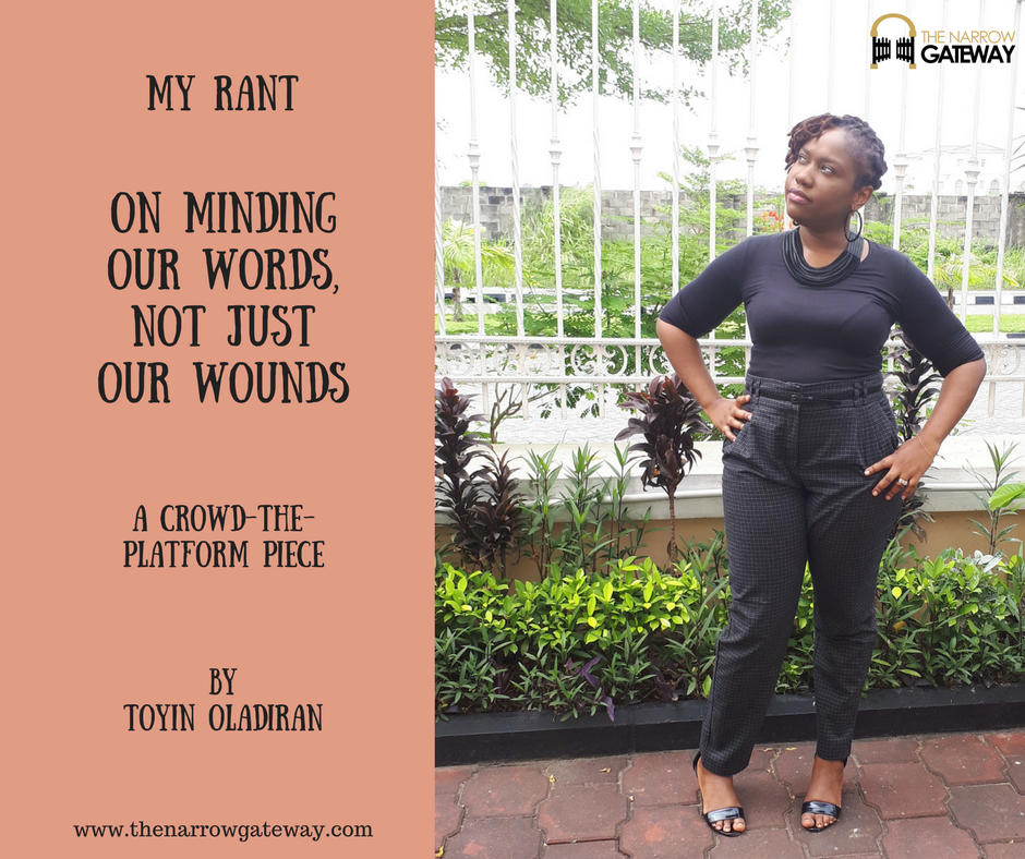 Toyin-My Rant on minding your words, not just your wounds